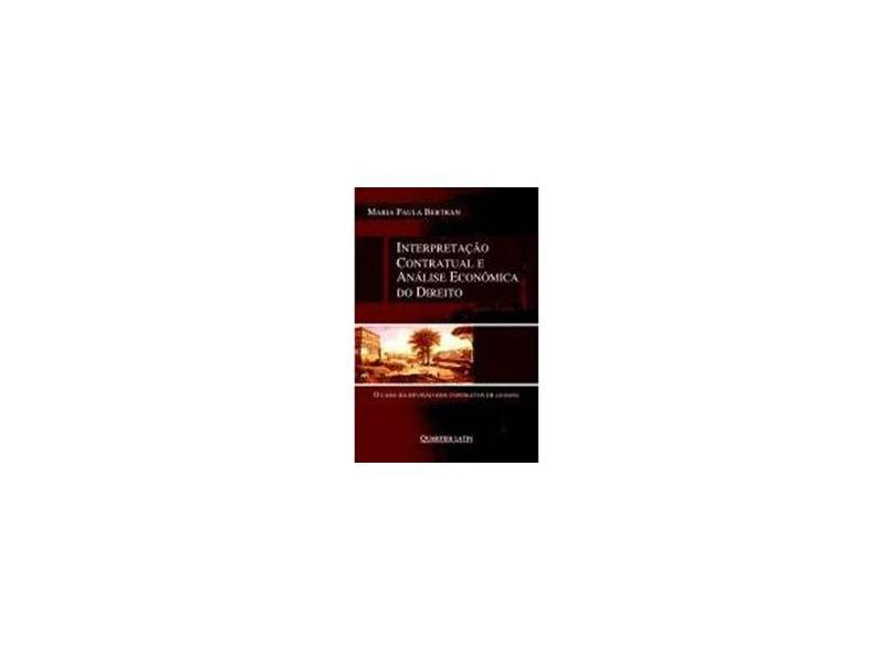 Interpretação Contratual e Análise Econômica do Direito - Bertran, Maria Paula - 9788576743231