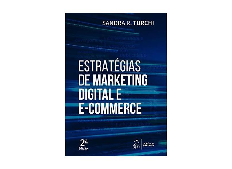 Estratégias de Marketing Digital e E-Commerce - Sandra R. Turchi - 9788597014693