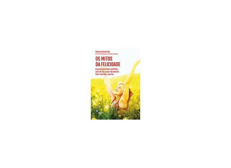 Os Mitos da Felicidade - Lyubomirsky, Sonja - 9788562948121
