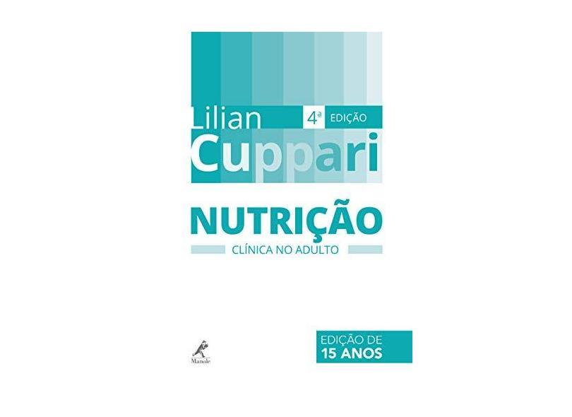 Nutrição Clínica No Adulto - Lilian Cuppari - 9788520457481