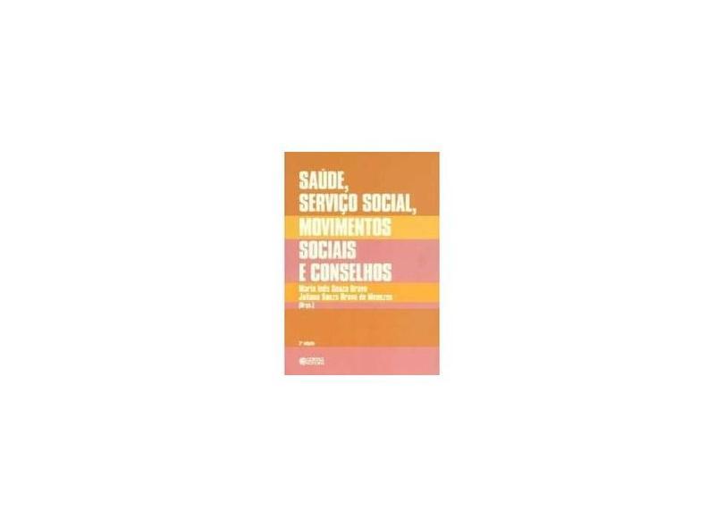 Saúde, Serviço Social, Movimentos Sociais e Conselhos - Juliana Souza Bravo De Menezes, Maria Inês Souza Bravo - 9788524920776