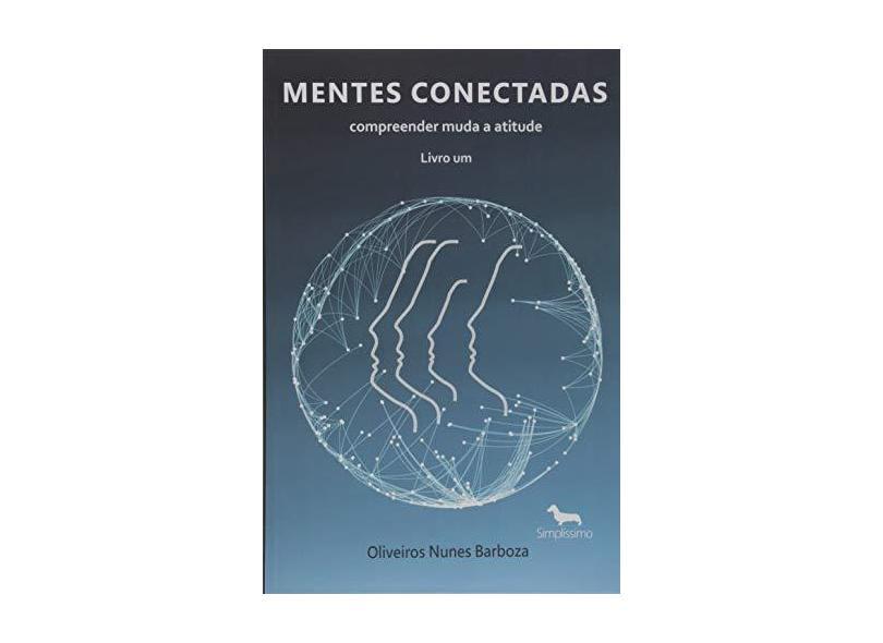 Mentes Conectadas. Compreender Muda a Atitude - Nunes Barboza - 9788582455647