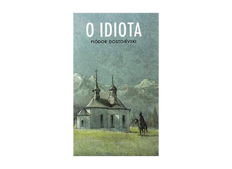 O Idiota - Fiódor Dostoiévski - 9788572328920