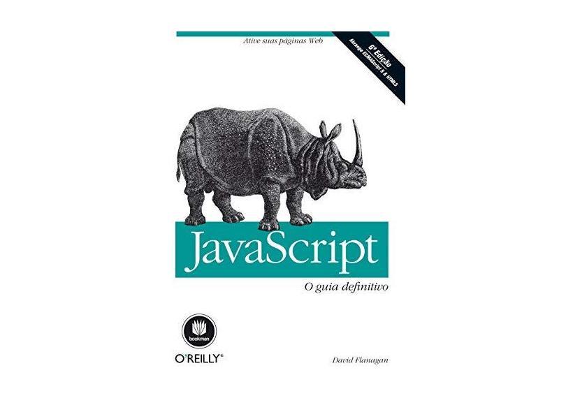 Javascript: O Guia Definitivo - David Flanagan - 9788565837194