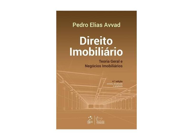 Direito Imobiliário: Teoria Geral e Negócios Imobiliários - Pedro Elias Avvad - 9788530951382