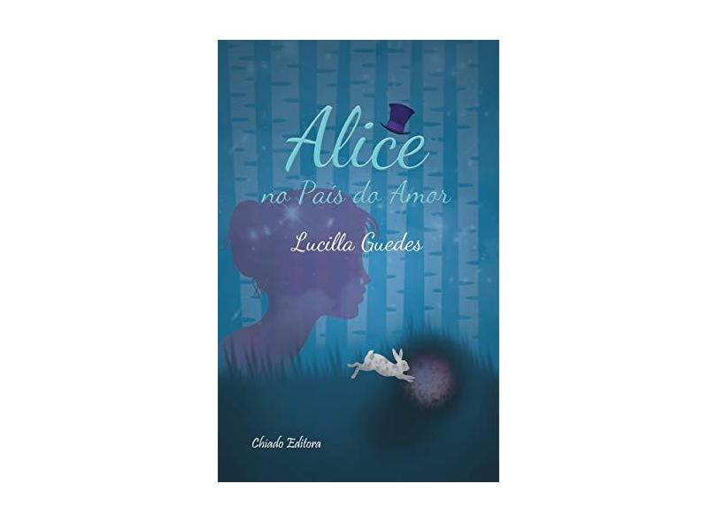 """Alice No Pais Do Amor - """"guedes, Lucilla"""" - 9789895151431"""