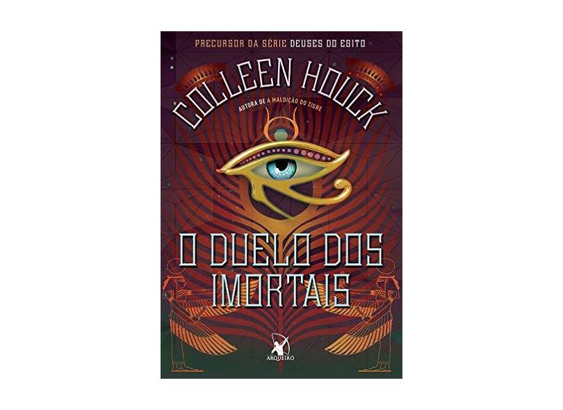 O Duelo Dos Imortais – Precursor da Série Deuses do Egito - Houck, Colleen - 9788580417210