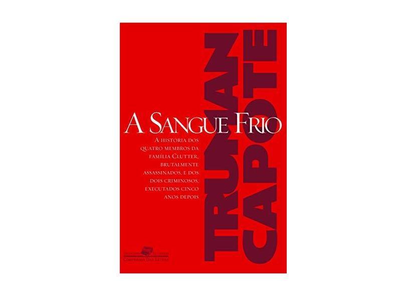 A Sangue Frio - Col. Jornalismo Literário - Capote, Truman - 9788535904116