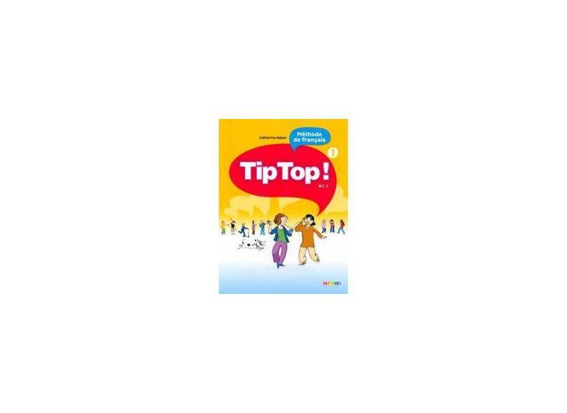 Tip Top! 1. Livre de L´Élève - Catherine Adam - 9782278065851