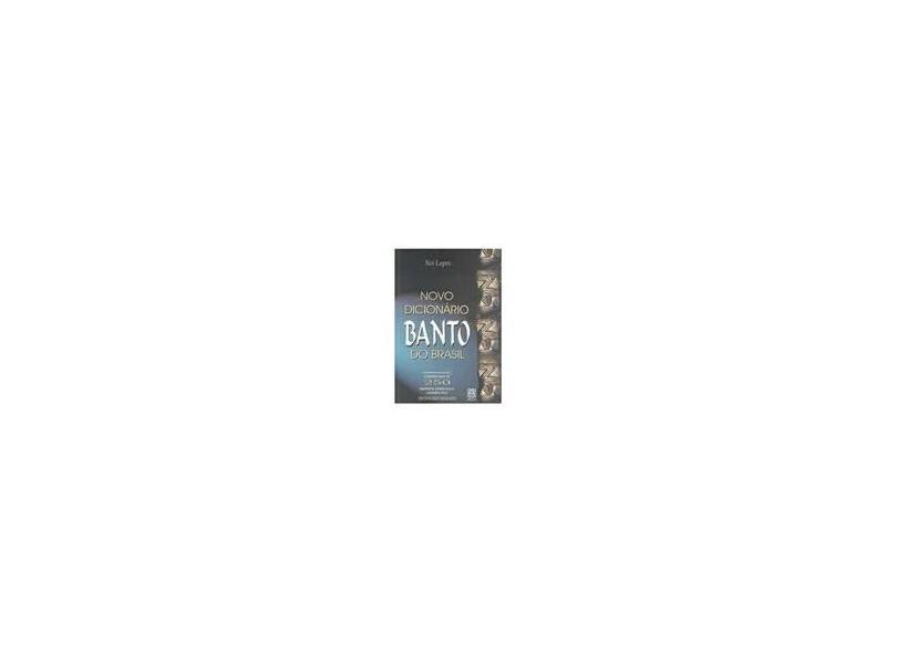 Novo Dicionário Banto no Brasil - Lopes, Nei - 9788534703482