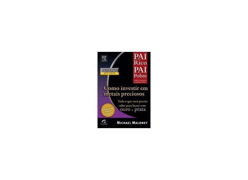 Pai Rico : Como Investir em Metais Preciosos - Maloney, Michael - 9788535233919