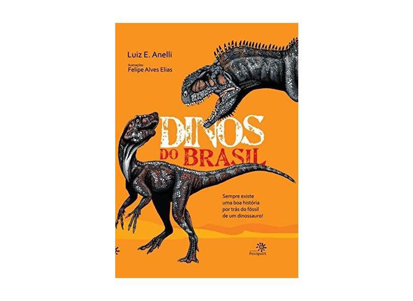 Dinos do Brasil - Luiz E. Anelli - 9788575965566