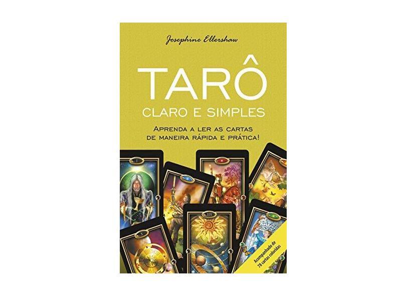 Tarô Claro e Simples - Aprenda A Ler As Cartas de Maneira Rápida e Prática - Ellershaw, Josephine - 9788531518171