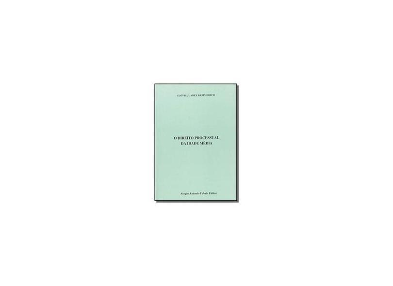 O Direito Processual da Idade Media - Clovis Ju Kemmerich - 9788575253496