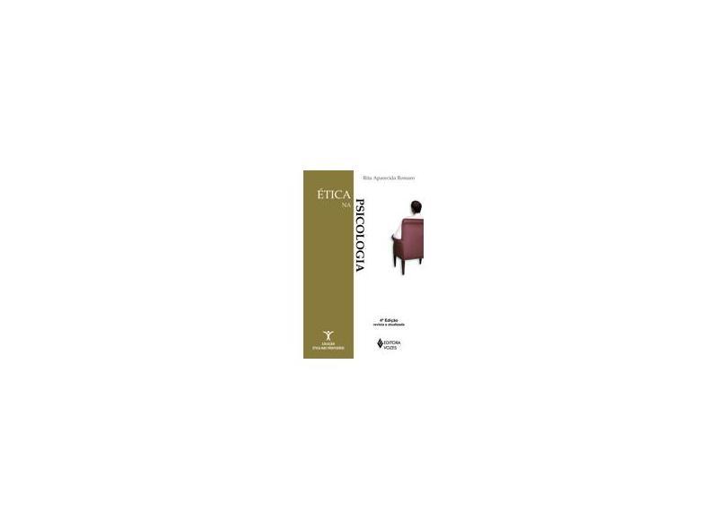 Ética na Psicologia - Col. Ética nas Profissões - Romaro, Rita Aparecida - 9788532633637