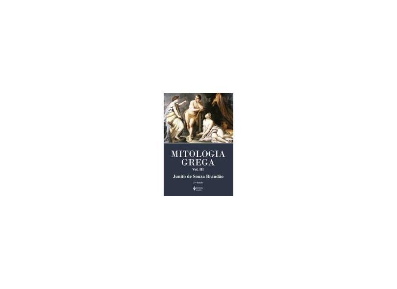 Mitologia Grega - Vol. III - Brochura - Brandao, Junito De Souza - 9788532604507