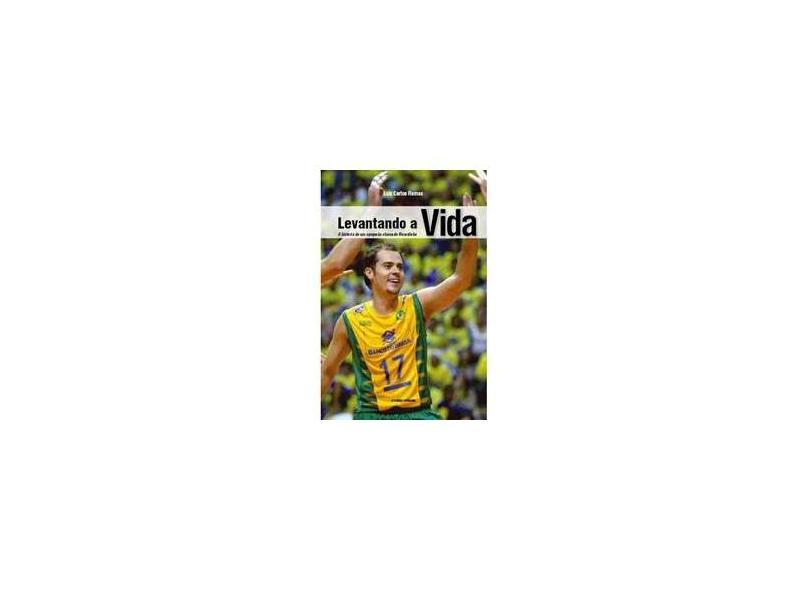 Levantando a Vida: A História de um Campeão Chamado Ricardinho - Luis Carlos Ramos - 9788588020504