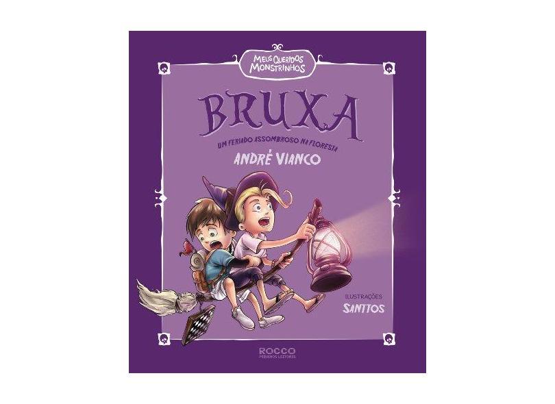 Bruxa: Um Feriado Assombroso na Floresta - Andre Vianco - 9788562500602