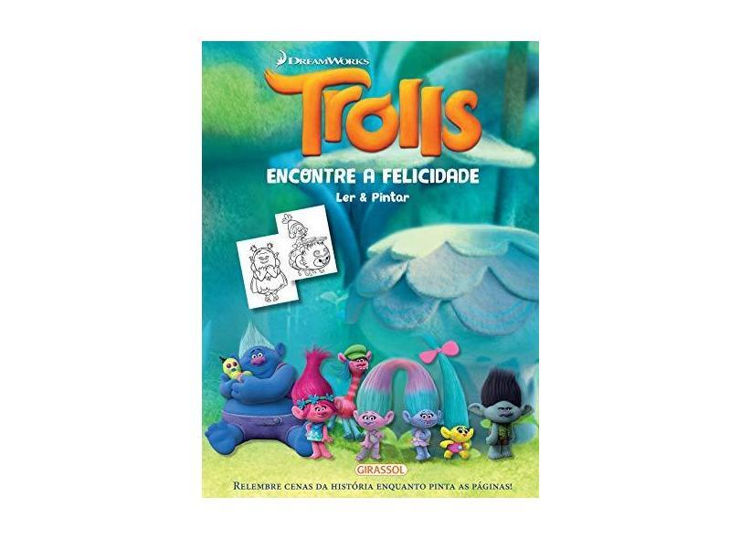 Trolls - Encontre A Felicidade - Ler e Pintar - Dreamworks; - 9788539419289