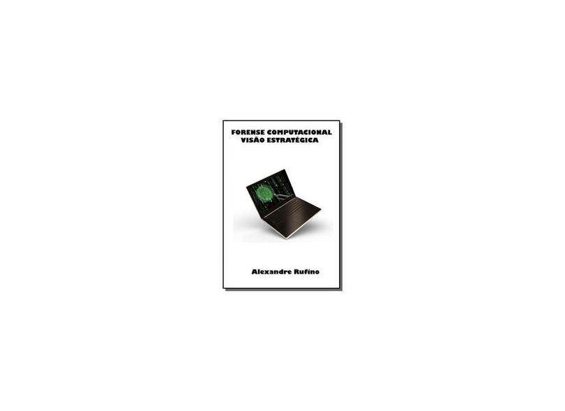 Forense Computacional - Alexandre Rufino - 9788591102501