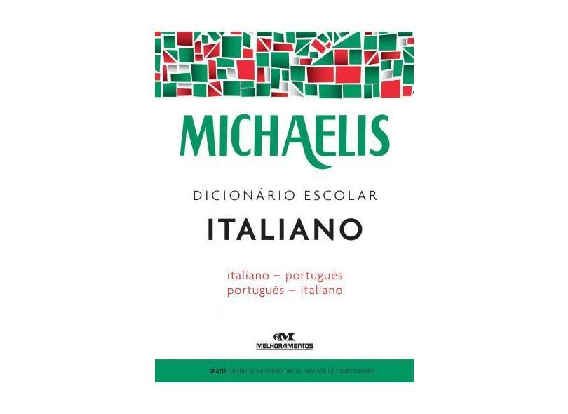 Michaelis - Dicionário Escolar Italiano - Italiano-Português - André Guilherme Polito; - 9788506078501