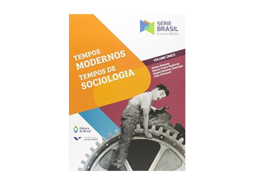 Tempos Modernos, Tempos de Sociologia - Série Brasil - Vol. Único - Helena Bomeny; - 9788510064750