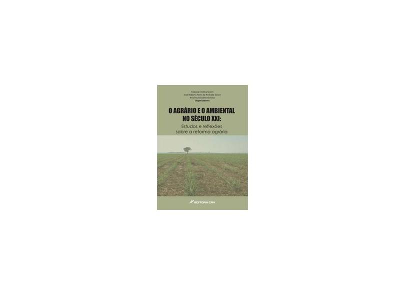 Agrario E O Ambiental No Seculo Xxi, O - Estudos E Reflexoes Sobre A R - Fabiana Cristina^silva, Ana Paula Soares D Severi - 9788580426359