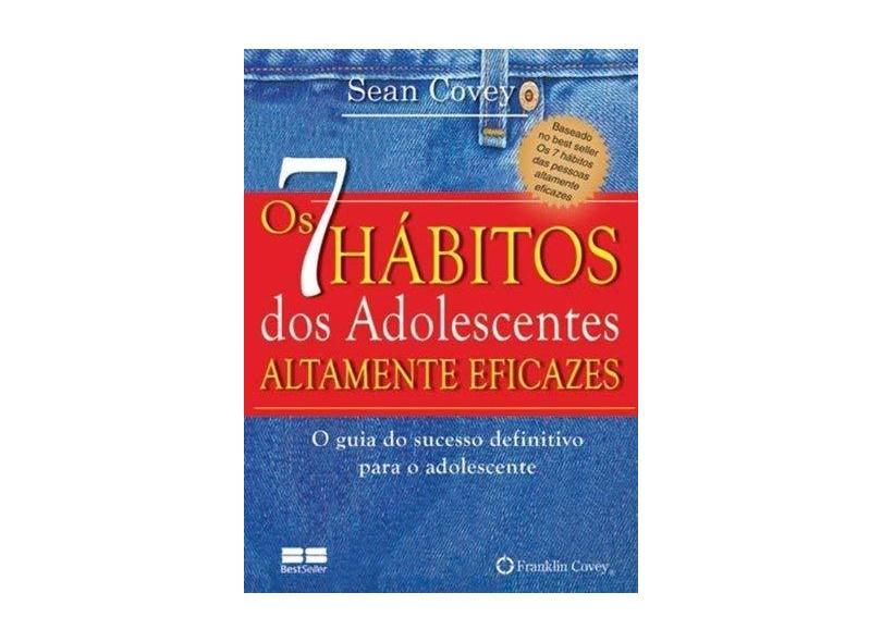 Os 7 Hábitos dos Adolescentes Altamente Eficazes - Miniedição - Covey, Stephen - 9788576842873