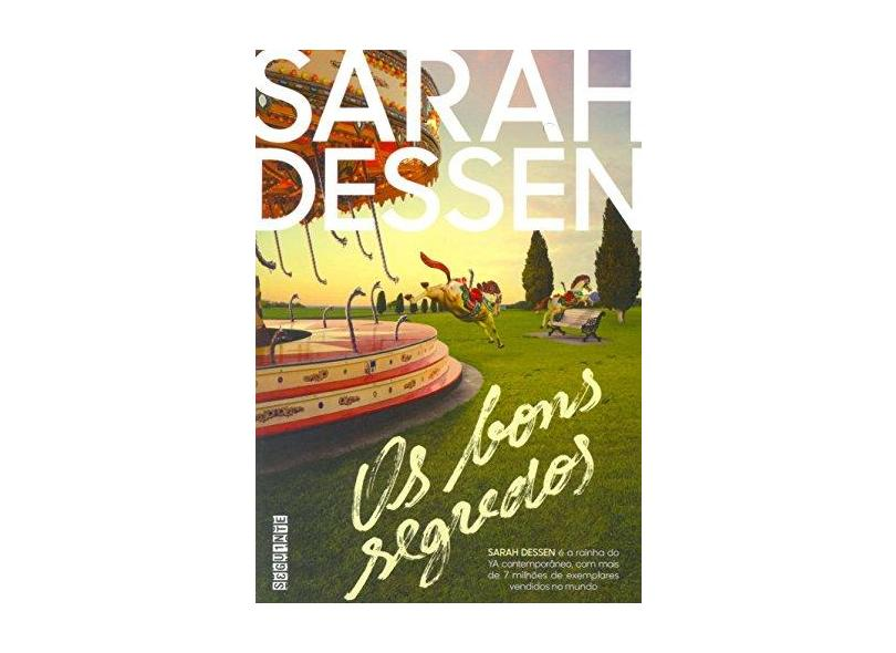 Os Bons Segredos - Dessen, Sarah - 9788565765763