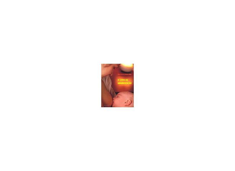 O Livro da Amamentação - Vinha, Vera Heloisa Pileggi - 9788575910627