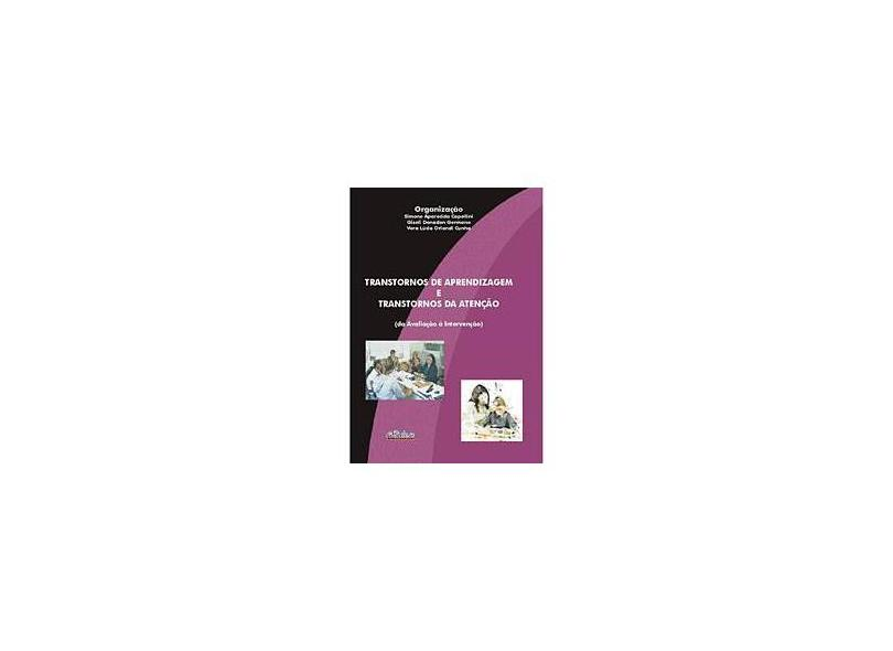 Transtornos de Aprendizagem e Transtornos da Atenção - Simone Aparecida Capellini, Giseli Donadon, Vera Lúcia Orlandi Cunha - 9788589892773
