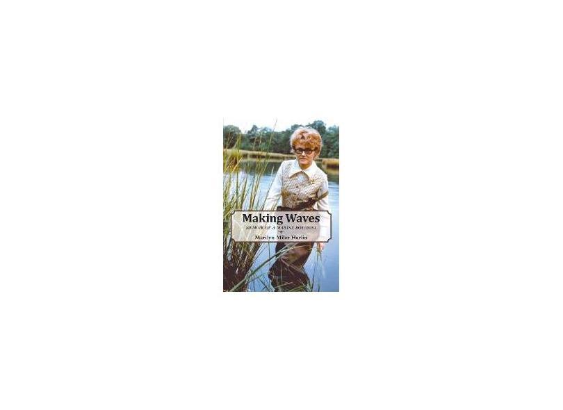 Making Waves - Memoir of a Marine Botanist - Marilyn Miler Harlin - 9781460233641