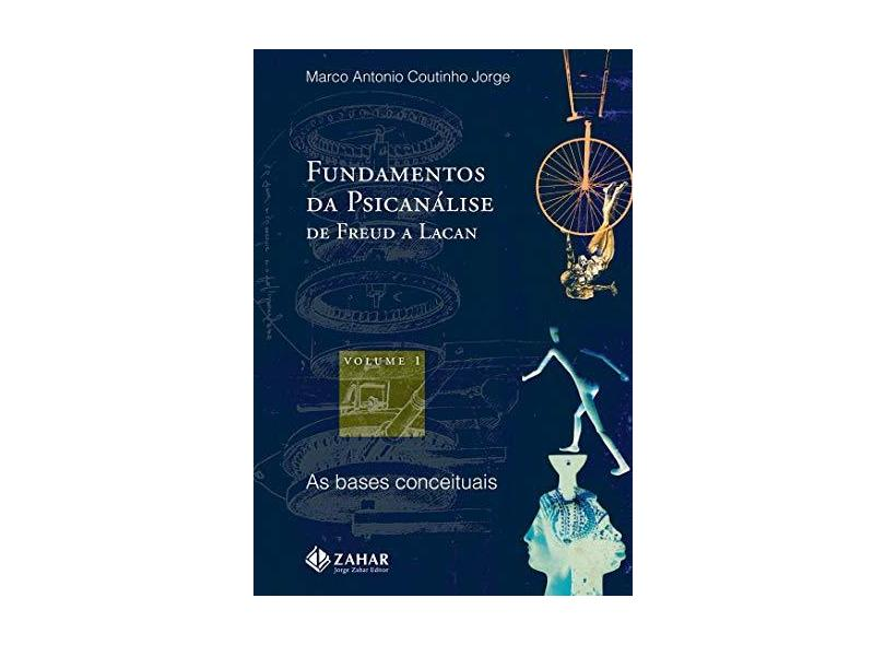 Fundamentos da Psicanalise de Freud a Lacan 1 - Jorge, Marco Antonio Coutinho - 9788571105546