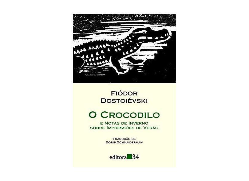 O Crocodilo - E Notas de Inverno Sobre Impressões de Verão - Col. Leste - Dostoiévski, Fiódor M. - 9788573261868