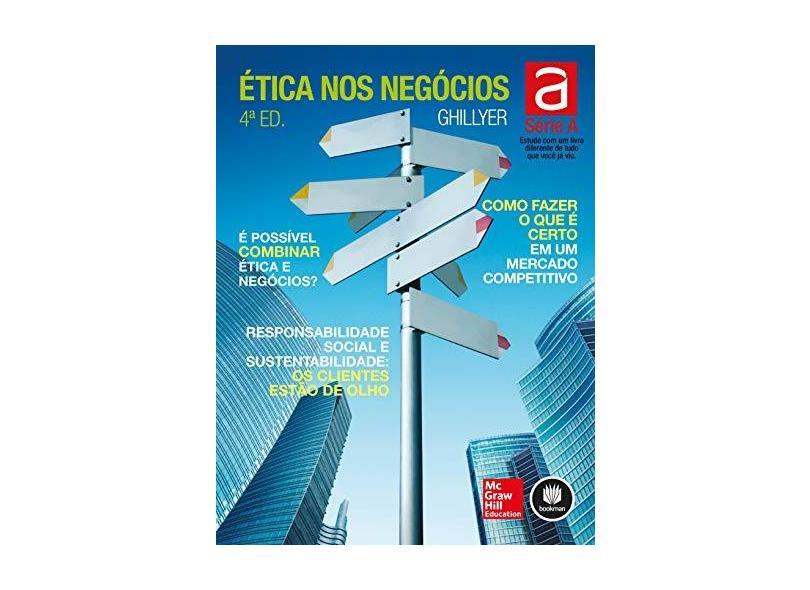 Ética Nos Negócios - Série A - 4ª Ed. 2015 - Andrew W. Ghillyer - 9788580554335