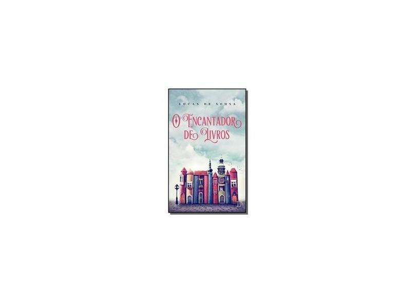 Encantador de Livros, O - Lucas De Sousa - 9788568925331