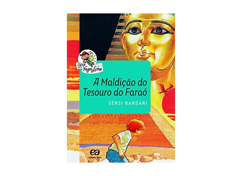 Maldição do Tesouro do Faraó, A - Coleção Vaga-lume - Sérsi Bardari - 9788508181797
