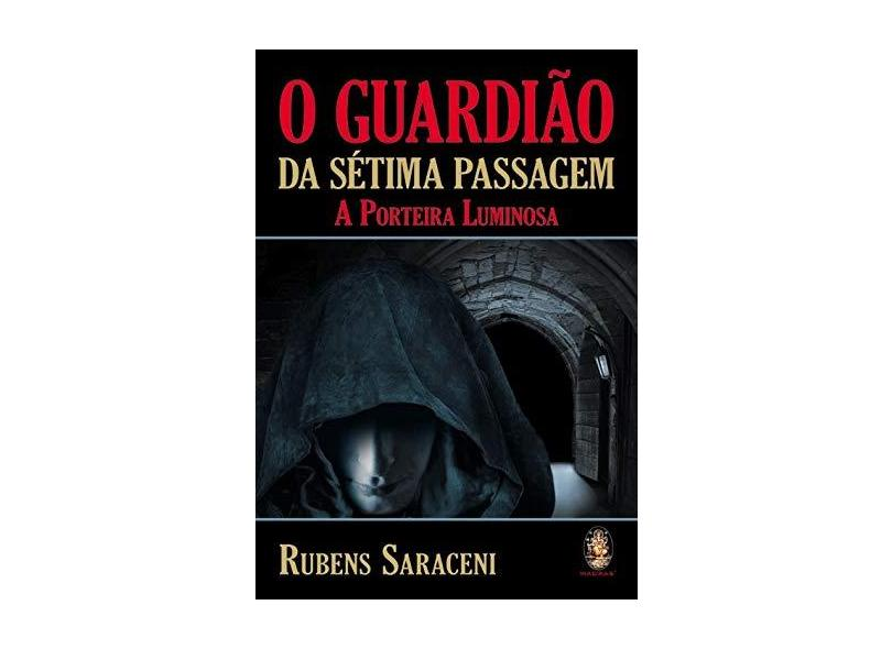 O Guardião da Sétima Passagem - Saraceni, Rubens - 9788537003374