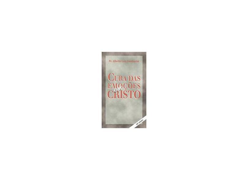 Cura das Emoções em Cristo - Gambarini, Alberto Luiz - 9788586730085