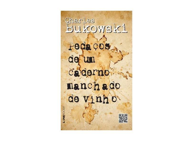 Pedaços de Um Caderno Manchado de Vinho - Bukowski, Charles - 9788525427502
