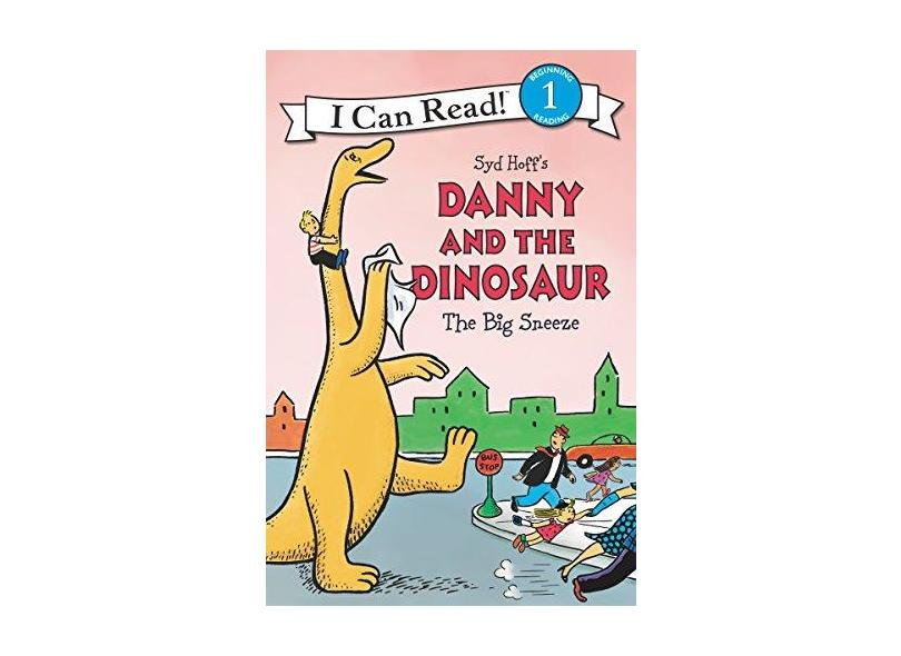 Danny And The Dinosaur: The Big Sneeze - Hoff,syd - 9780062410528
