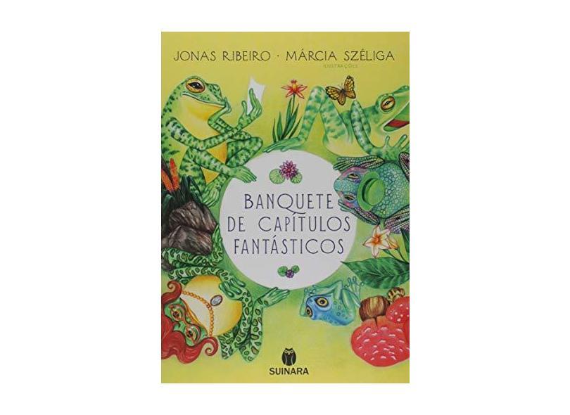 Banquete De Capítulos Fantásticos - Ribeiro, Jonas - 9788565380218