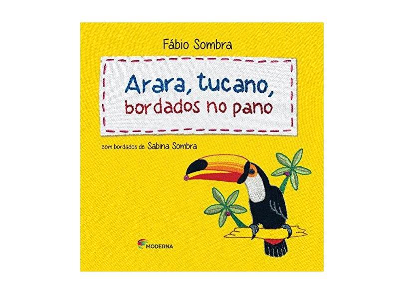 Arara, Tucano, Bordados No Pano - Fábio Sombra - 9788516084417
