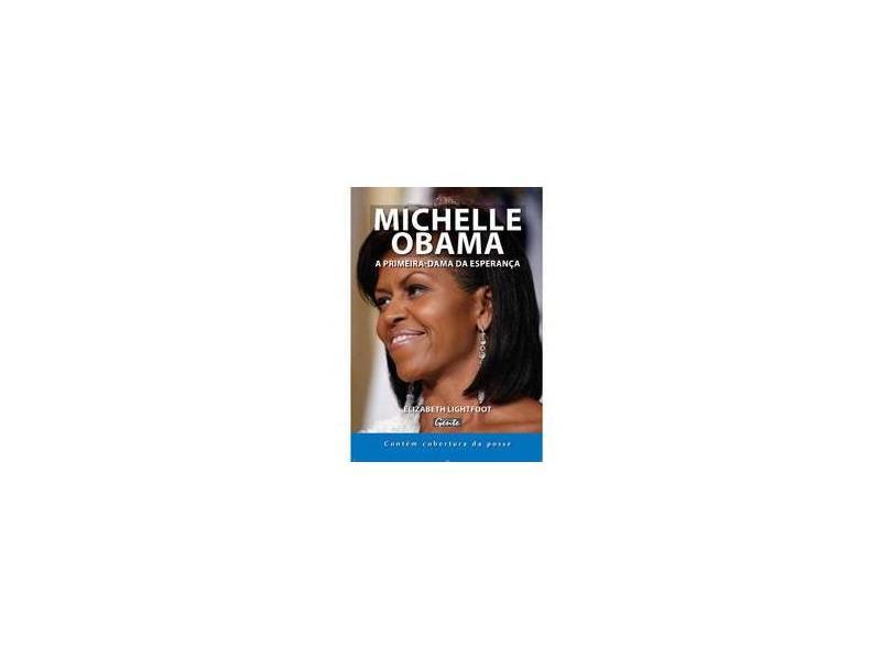 Michelle Obama - A Primeira-dama da Esperança - Lightfoot, Elizabeth - 9788573126310