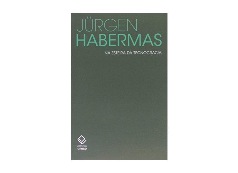 Na Esteira da Tecnocracia - Habermas, Jurgen - 9788539305704