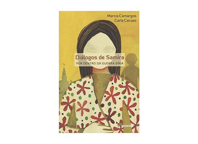 Diálogos De Samira - Por Dentro Da Guerra Síria - Marcia Camargos; Carla Caruso - 9788516099749