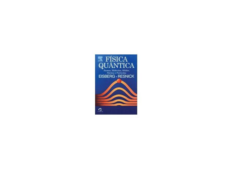 Física Quântica - Eisberg, Robert - 9788570013095