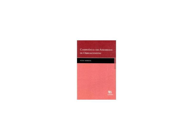 Competencia Das Assembleias De Obrigacionistas - Nuno Barbosa - 9789724016429