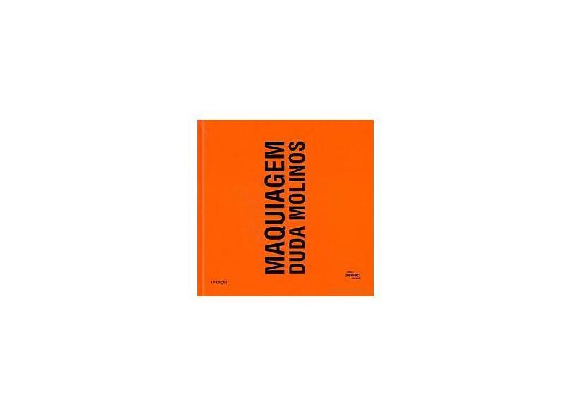 Maquiagem - 11ª Ed. - Molinos, Duda - 9788573599473