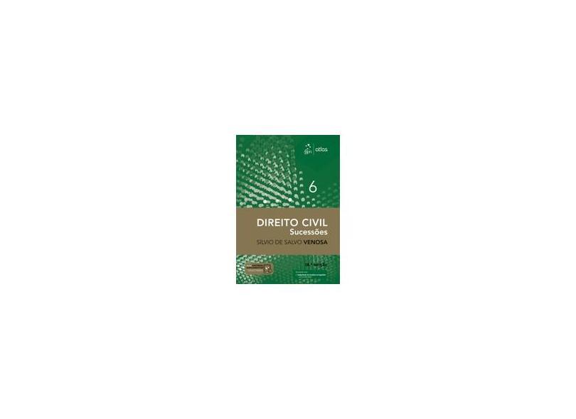 Direito Civil: Sucessões - Vol.6 - Silvio De Salvo Venosa - 9788597014808